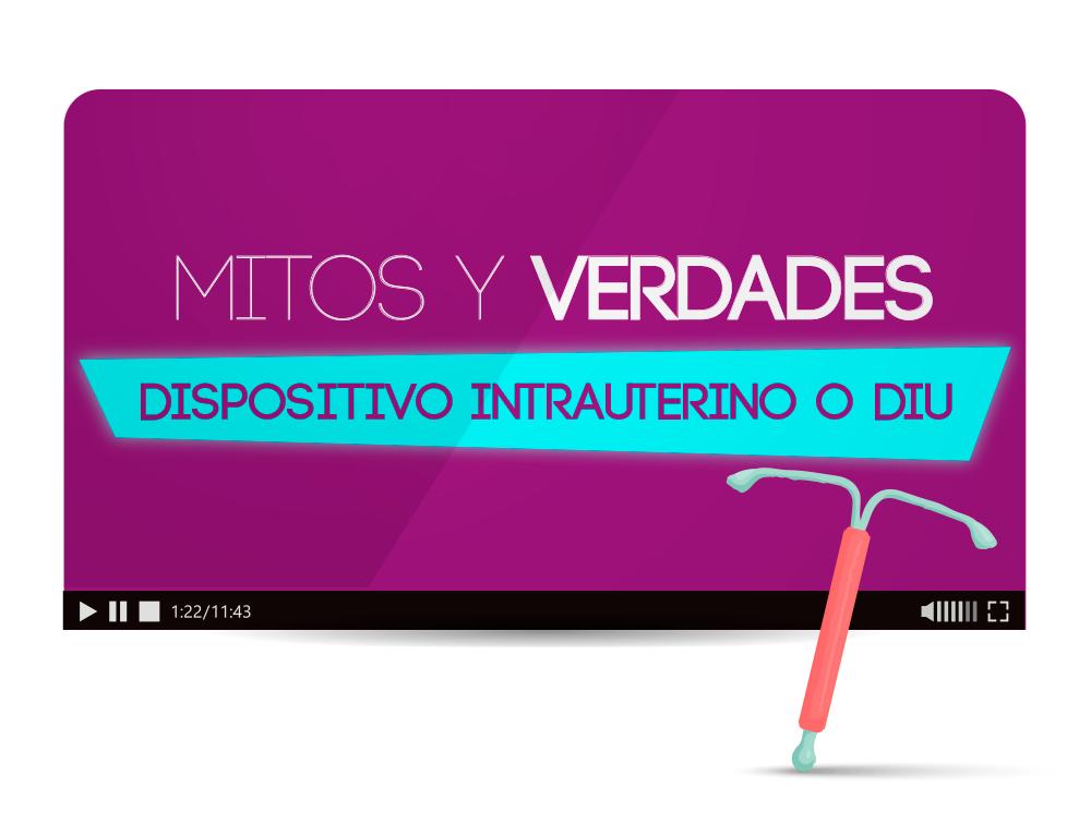 Mitos y Verdades: Sobre el dispositivo intrauterino o DIU